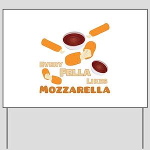 Likes Mozzarella Yard Sign