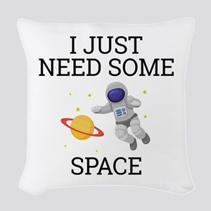 I Need Some Space Woven Throw Pillow