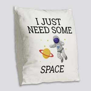 I Need Some Space Burlap Throw Pillow