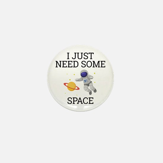 I Need Some Space Mini Button