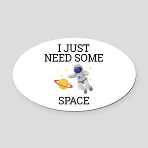 I Need Some Space Oval Car Magnet
