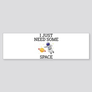I Need Some Space Bumper Sticker