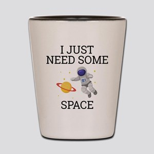 I Need Some Space Shot Glass