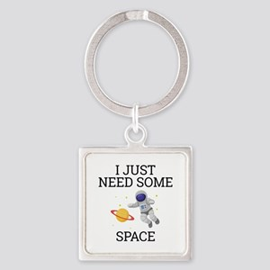 I Need Some Space Keychains