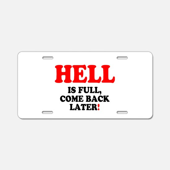HELL IS FULL - COME BACK LA Aluminum License Plate