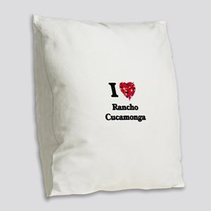 I love Rancho Cucamonga Califo Burlap Throw Pillow