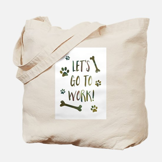 take your dog to work day Tote Bag