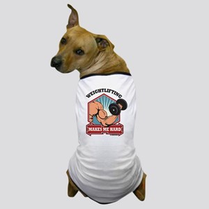 Weightlifting Makes Me Hard Dog T-Shirt