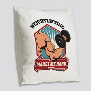 Weightlifting Makes Me Hard Burlap Throw Pillow
