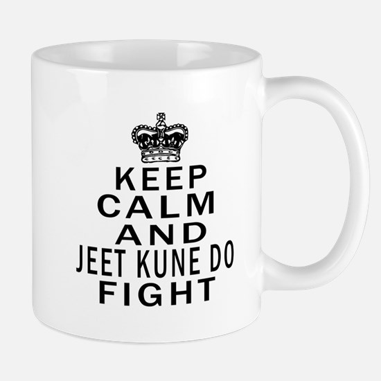 Keep Calm And Jeet Kune Do Fight Mug