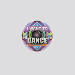 Dance Forever Mini Button