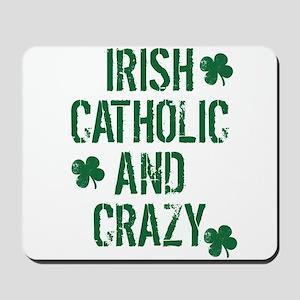 Irish Catholic And Crazy Mousepad