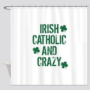 Irish Catholic And Crazy Shower Curtain