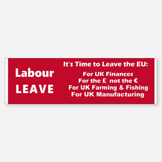 Labour: LEAVE!! Sticker (Bumper)