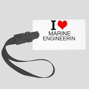 I Love Marine Engineering Luggage Tag