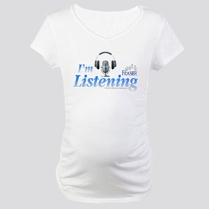 Frasier: I'm Listening Maternity T-Shirt