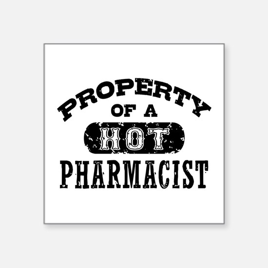 """Property of a Hot Pharmacis Square Sticker 3"""" x 3"""""""