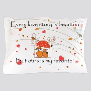 My favorite Love story Pillow Case