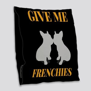 Give Me Frenchies Burlap Throw Pillow