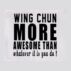 Wing Chun More Awesome Martial Arts Throw Blanket