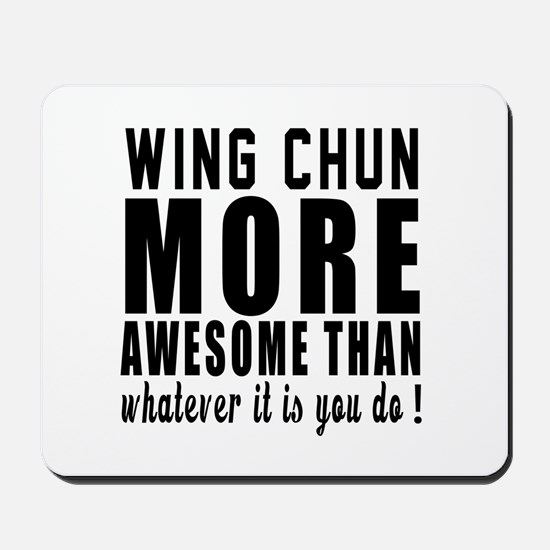 Wing Chun More Awesome Martial Arts Mousepad