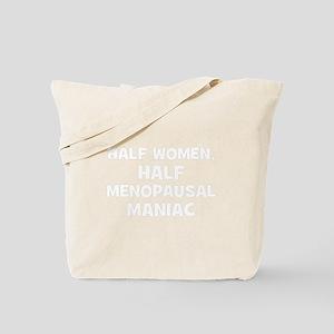 Half Women, Half Menopausal M Tote Bag