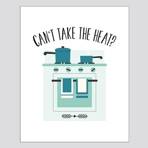 Cant Take Heat Posters