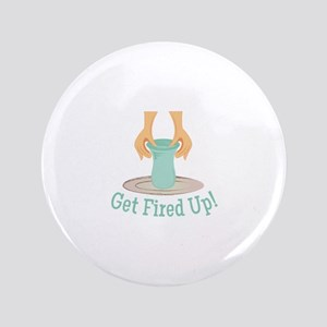 Get Fired Up Button