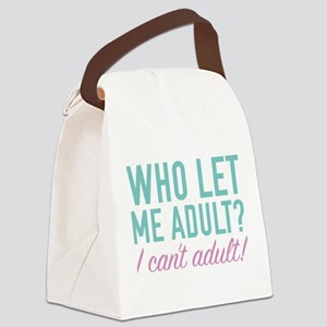 Who Let Me Adult? Canvas Lunch Bag