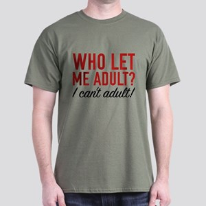 Who Let Me Adult? Dark T-Shirt
