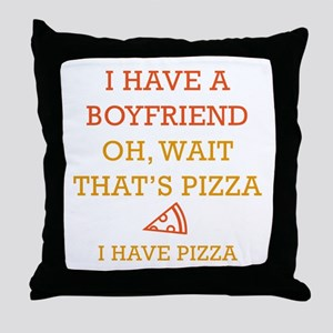 I Have Pizza Throw Pillow