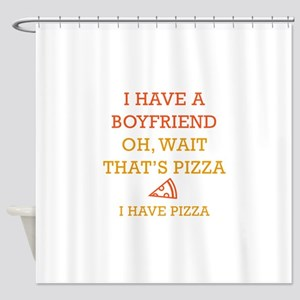 I Have Pizza Shower Curtain