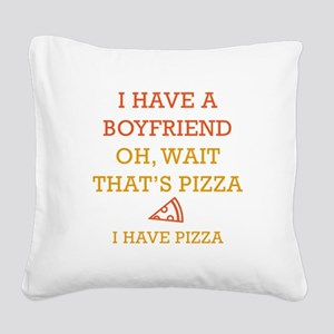 I Have Pizza Square Canvas Pillow