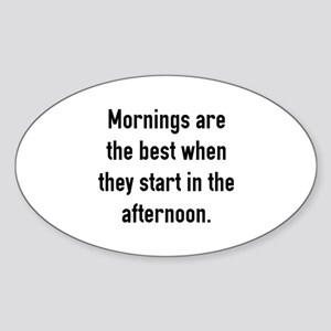 Mornings Are The Best Sticker (Oval)