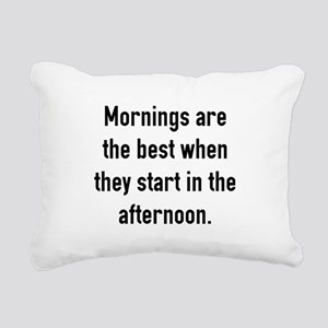 Mornings Are The Best Rectangular Canvas Pillow