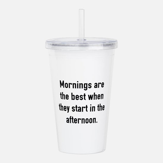 Mornings Are The Best Acrylic Double-wall Tumbler