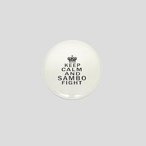 Keep Calm And Sambo Fight Mini Button