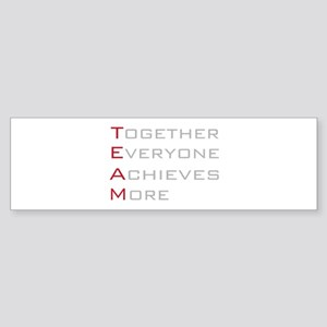 TEAM Together Everyone Achieves Bumper Sticker