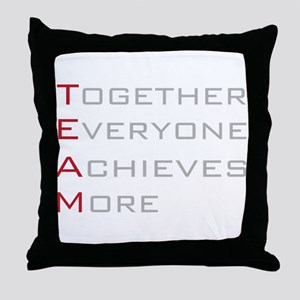 TEAM Together Everyone Achieves Throw Pillow
