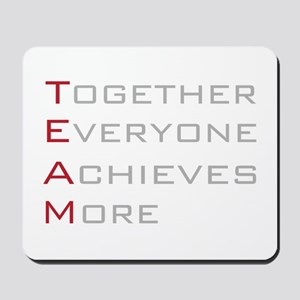 TEAM Together Everyone Achieves Mousepad