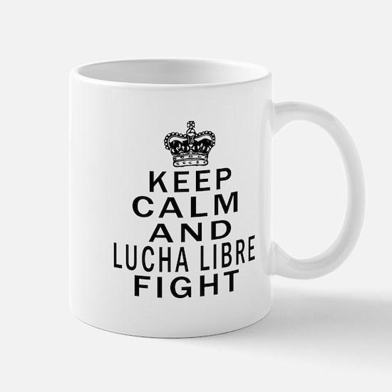 Keep Calm And Lucha Libre Fight Mug