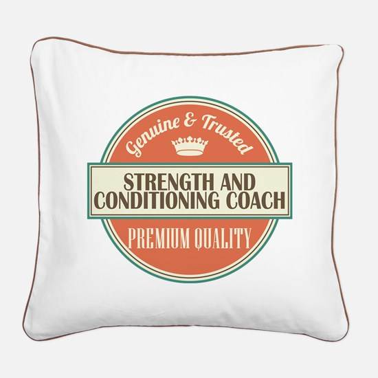 strength and conditioning coa Square Canvas Pillow