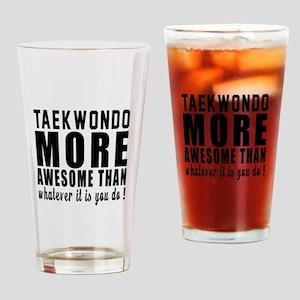 Taekwondo More Awesome Martial Arts Drinking Glass
