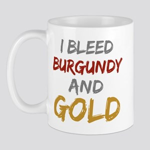 I Bleed Burgundy and gold Mug