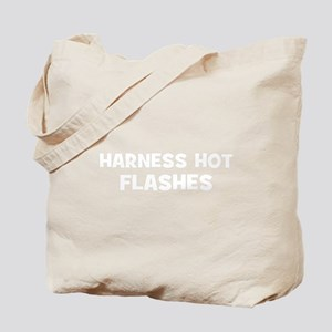 Harness Hot Flashes Tote Bag