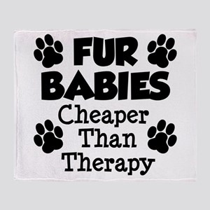 Fur Babies Cheaper Than Therapy Throw Blanket