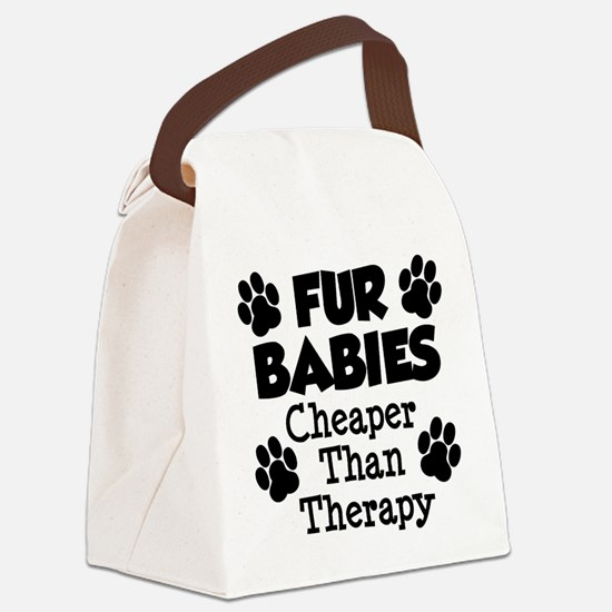 Fur Babies Cheaper Than Therapy Canvas Lunch Bag