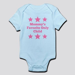 Mommy's Favorite Only Child Body Suit