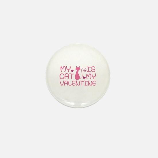 My Cat Is My Valentine Mini Button