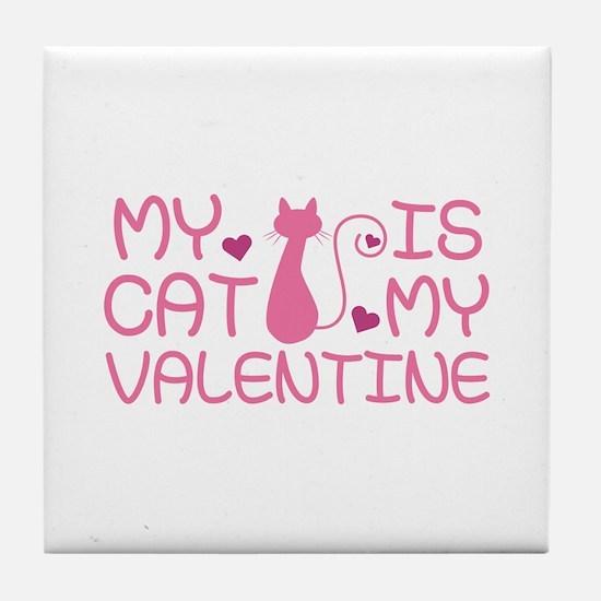 My Cat Is My Valentine Tile Coaster